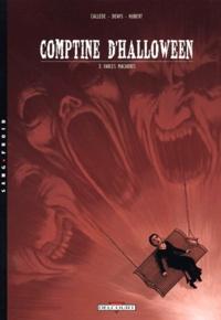 Joël Callède et  Denys - Comptine d'Halloween Tome 2 : Farces macabres.