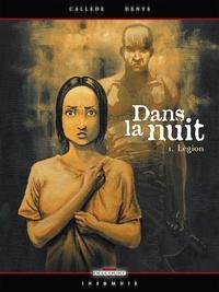 Joël Callède et  Denys - Dans la nuit Tome 1 : Légion.