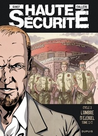 Joël Callède et  Gihef - Haute sécurité Tome 6 : L'ombre d'Ezekiel 2/2.