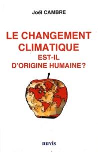 Joël Cambre - Le changement climatique est-il d'origine humaine ?.