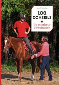 Joël Capellier - 100 conseils du moniteur d'équitation.