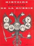Joel Carmichael et Georges Bernier - Histoire illustrée de la Russie.