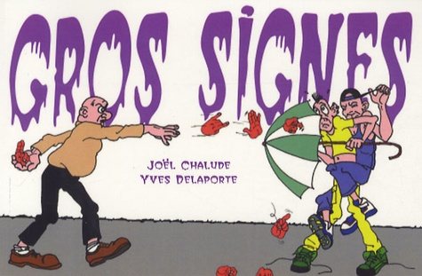 Joël Chalude et Yves Delaporte - Gros signes.