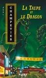 Joël Champetier - La taupe et le dragon.