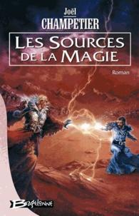 Joël Champetier - Les Sources de la magie.