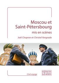 Joël Chapron et Christel Vergeade - Moscou et Saint-Pétersbourg mis en scènes.