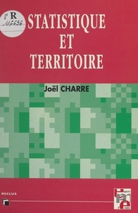 Joël Charre et Roger Brunet - Statistique et territoire.