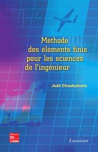 Joël Chaskalovic - Méthode des éléments finis pour les sciences de l'ingénieur - Abrégé de cours et recueil de problèmes corrigés.