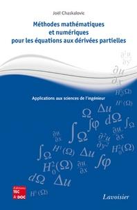 Joël Chaskalovic - Méthodes mathématiques et numériques pour les équations aux dérivées partielles - Applications aux sciences de l'ingénieur.