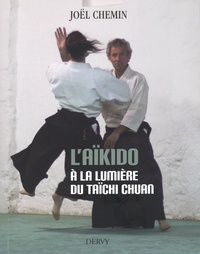 Joël Chemin - L'aïkido à la lumière du taïchi chuan.
