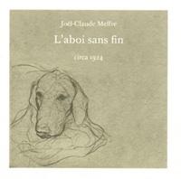 Joël-Claude Meffre - L'aboi sans fin.