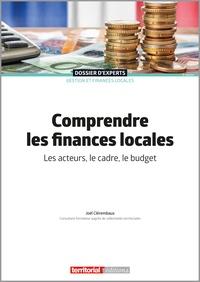 Joël Clérembaux - Comprendre les finances locales - Les acteurs, le cadre, le budget.