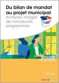 Joël Clérembaux - Du bilan de mandat au projet municipal - Analyses, marges de manoeuvre, programmes.
