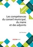 Joël Clérembaux - Les compétences du conseil municipal, du maire et des adjoints.