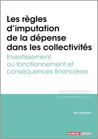 Joël Clérembaux - Les règles d'imputation de la dépense dans les collectivités - Investissement ou fonctionnement et conséquences financières.