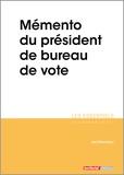 Joël Clérembaux - Mémento du président de bureau de vote.