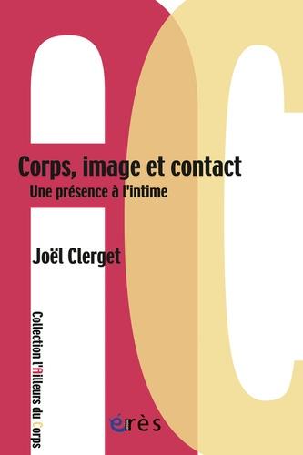 Corps, image et contact. Une présence à l'intime
