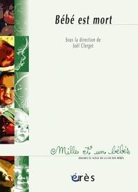 Joël Clerget et Josiane Bernon - Bébé est mort.