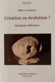 Joël Col - Bible et Science - Création ou évolution ?.