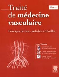 Traité de médecine vasculaire - Tome 1, Principes de base, maladies artérielles.pdf