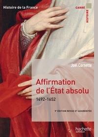Joël Cornette - Affirmation de l'État absolu 1492-1652.