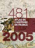 Joël Cornette - Atlas de l'histoire de France - 481-2005.