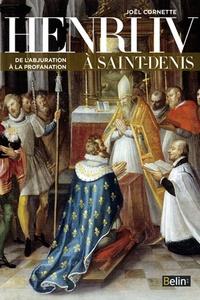 Goodtastepolice.fr Henri IV à Saint-Denis - De l'abjuration à la profanation Image