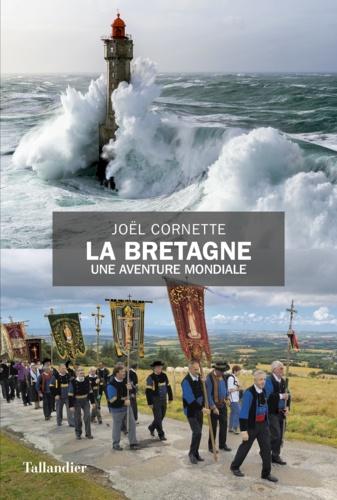 La Bretagne. Une aventure mondiale