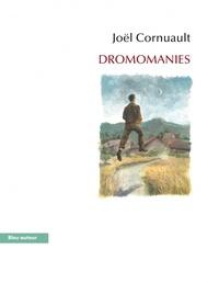 Joël Cornuault - Dromomanies.