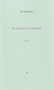Joël Cornuault - Ta langue de feuille.
