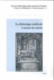 Joël Coste et Danielle Jacquart - La rhétorique médicale à travers les siècles.