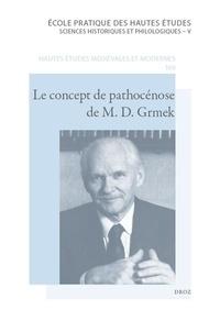 Joël Coste et Bernardino Fantini - Le concept de pathocénose de M.D. Grmek - Une conceptualisation novatrice de l'histoire des maladies.