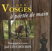 Joël Couchouron - Les Vosges à portée de main.