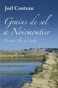 Joël Couteau - Grains de sel à Noirmoutier et autres îles.