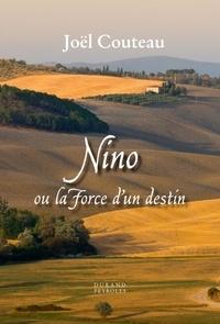 Joël Couteau - Nino ou la force d'un destin.
