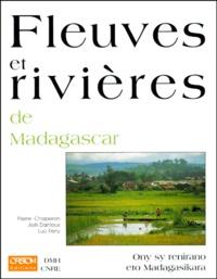Joël Danloux et Pierre Chaperon - Fleuves et rivières de Madagascar.