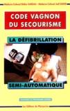 Joël David et Didier Gateau - La défibrillation semi-automatique.