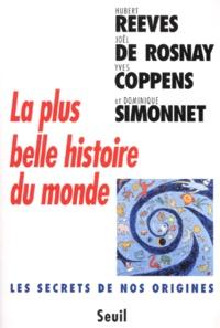 Joël de Rosnay et Yves Coppens - La plus belle histoire du monde - Le secret de nos origines.