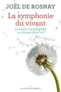 Télécharger ebook for ipod gratuitement La symphonie du vivant  - Comment l'épigénétique va changer votre vie CHM FB2 PDB 9791020905918 (Litterature Francaise) par Joël de Rosnay