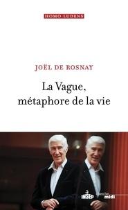 Joël de Rosnay - La vague, métaphore de la vie.