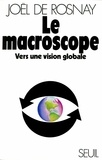 Joël de Rosnay - Le macroscope - Vers une vision globale.