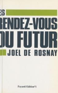 Joël de Rosnay - Les rendez-vous du futur.