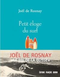 Joël de Rosnay - Petit éloge du surf.