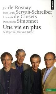 Joël de Rosnay et Jean-Louis Servan-Schreiber - Une vie en plus - La longévité, pour quoi faire ?.