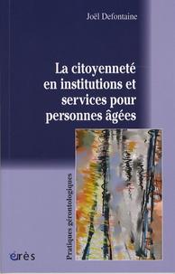 Joël Defontaine - La citoyenneté en institutions et services pour personnes agées.