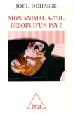 Joël Dehasse - Mon animal a-t-il besoin d'un psy ?.