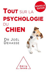 Joël Dehasse - Tout sur la psychologie du chien.