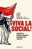 Joël Delhom et David Doillon - Viva la social ! - Anarchistes & anarcho-syndicalistes en Amérique latine (1860-1930).