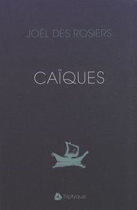 Joël Des Rosiers - Caïques.