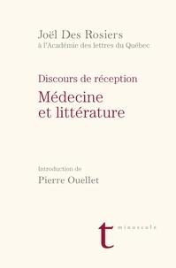 Joël Des Rosiers et Pierre Ouellet - Discours de réception à l'Académie des lettres du Québec - Discours de médecine et de littérature.
